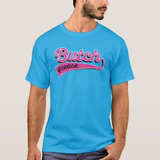 """Pink """"Butch Please"""" text T-Shirt"""