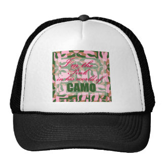 Pink Camo I m the pink in his world of camo Trucker Hats