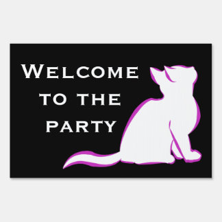 Pink cat, white fill - Welcome to the party Sign