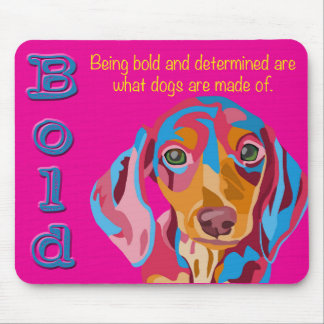 Pink Dachshund Bold and Determined Saying Mouse Pad