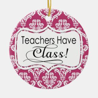 Pink Damask, Teachers Have Class Ceramic Ornament