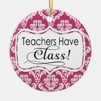 Pink Damask, Teachers Have Class Christmas Ornament
