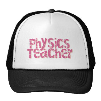 Pink Distressed Text Physics Teacher Trucker Hat