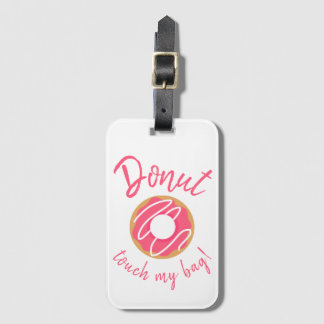 Pink Donut Touch My Bag Luggage Tag