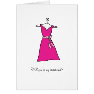 Pink dress, Will you be my bridesmaid? Card