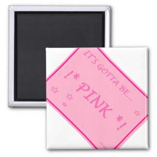 Pink..everything possible should be pink! magnet