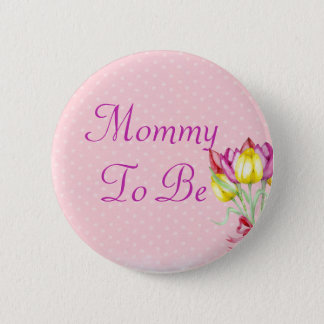 Pink Floral Bouquet  ITS A GIRL Mom to Be Button