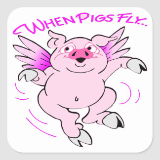 Pink Flying Pig When Pigs Fly Square Sticker