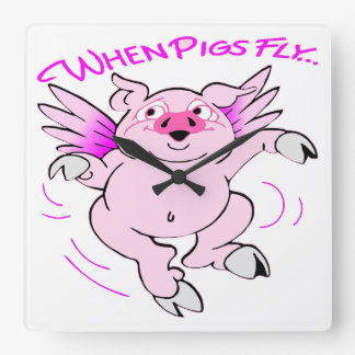 Pink Flying Pig When Pigs Fly Square Wall Clock