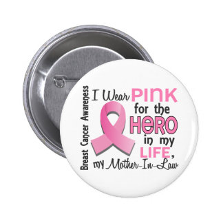 Pink For Hero 3 Mother-In-Law Breast Cancer 2 Inch Round Button
