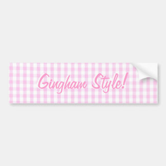 Pink Gingham style Funny Gangham parody Bumper Sticker