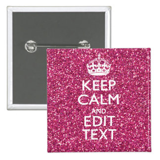 Pink Glitter Personalized KEEP CALM AND Your Text Pins
