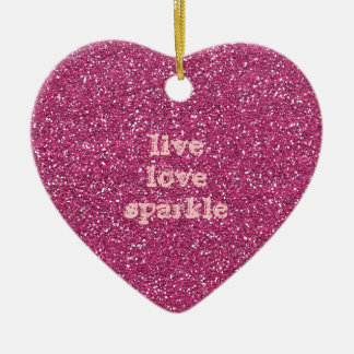 Pink Glitter with Live Love Sparkle Quote Ceramic Ornament
