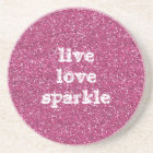 Pink Glitter with Live Love Sparkle Quote Coaster