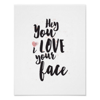 Pink Heart Hey You I Love Your Face Poster