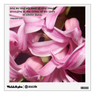 Pink Hyacinth Philippians 4:19 Wall Decal