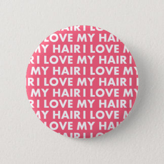 Pink I Love My Hair Text Cutout 2 Inch Round Button