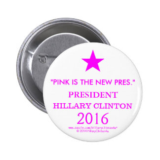 PINK IS THE NEW PRES PRESIDENT HILLARY CLINTON 2 INCH ROUND BUTTON