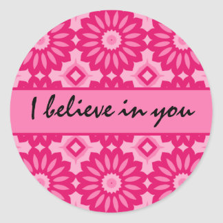Pink kaleidoscope. I believe in you encouragement Classic Round Sticker