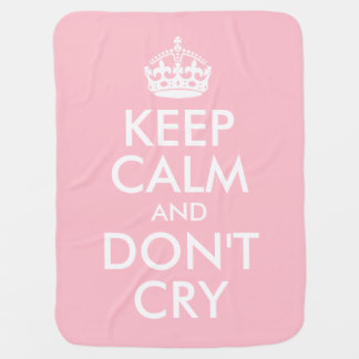 Pink Keep Calm and Don't Cry Baby Blankets
