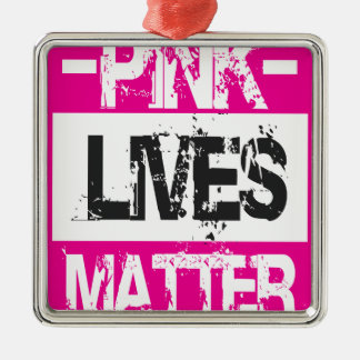 PINK LIVES METAL ORNAMENT
