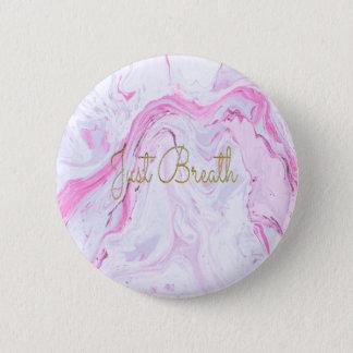 Pink Marble Just breathe design 2 Inch Round Button