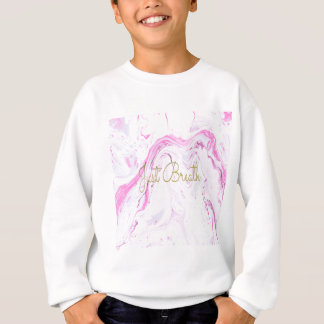 Pink Marble Just breathe design Sweatshirt