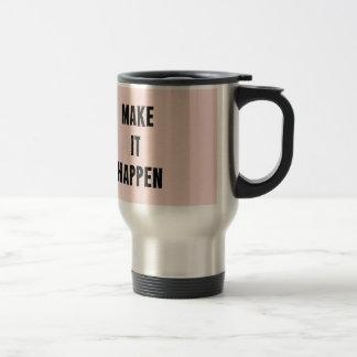 Pink Motivational Make It Happen Travel Mug