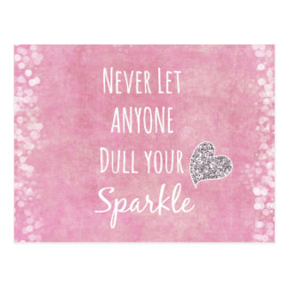 Pink Never let anyone dull your sparkle Quote Postcard