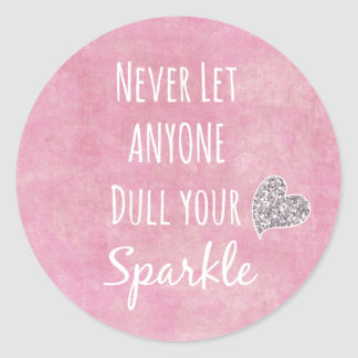 Pink Never let anyone dull your sparkle Quote Round Sticker