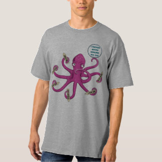 Pink octopus I never know where to go T-Shirt