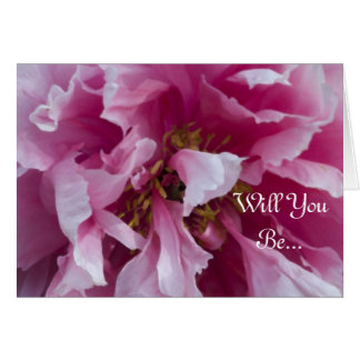 Pink Peony Will You Be My Bridesmaid Card