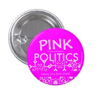 Pink Politics Dawn of a New Day! 1 Inch Round Button