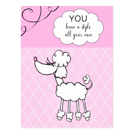 Pink Poodle You Have a Style All Your Own Postcard