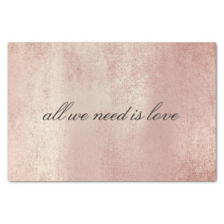 Pink Rose Gold All We  Need is Love Glam Tissue Paper