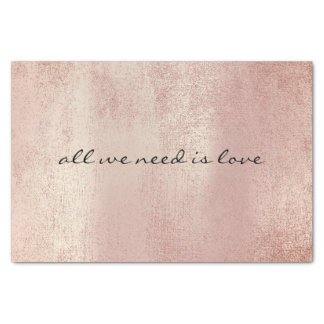 Pink Rose Gold All We  Need is Love Tissue Paper