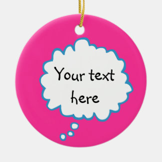 Pink thought bubble with your words ornament