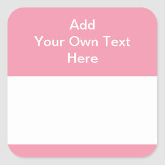 Pink with white area and text. square sticker