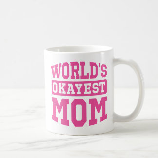 Pink World's Okayest Mom Classic Mug