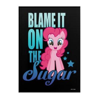 Pinkie Pie   Blame It One The Sugar Acrylic Wall Art