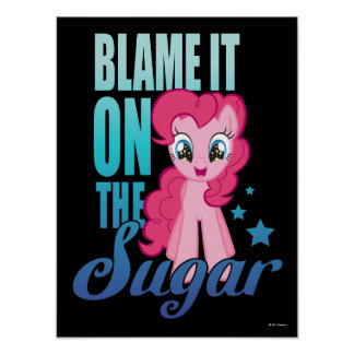 Pinkie Pie | Blame It One The Sugar Poster