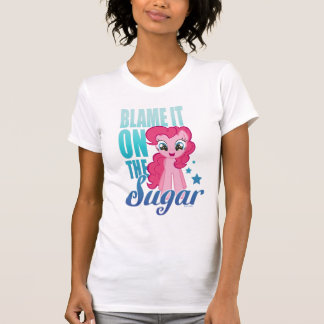 Pinkie Pie | Blame It One The Sugar T-Shirt