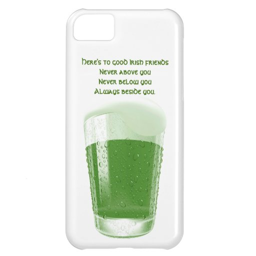 Pint of Green Beer+Quote-Irish Friends Toast iPhone 5C Case