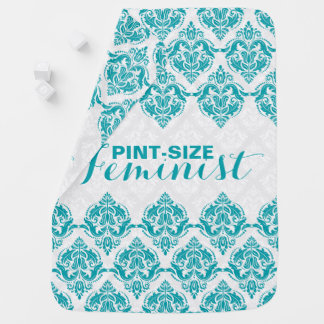 Pint-Size Feminist Text & Turquoise Damasks Baby Blanket