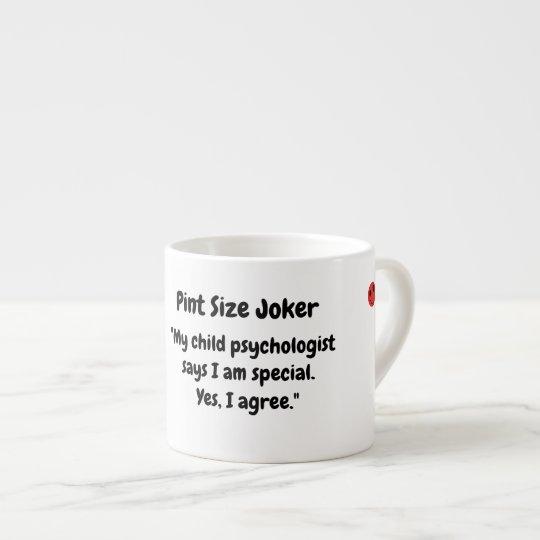 Pint Size Joker: Child Psychologist Special Espresso Cup
