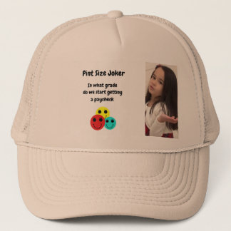 Pint Size Joker Design: Grades And Paychecks Trucker Hat