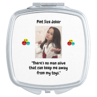 Pint Size Joker Design: Man And Toys Travel Mirror