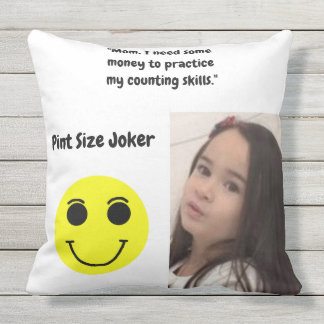 Pint Size Joker Design: Money And Counting Skills Outdoor Pillow