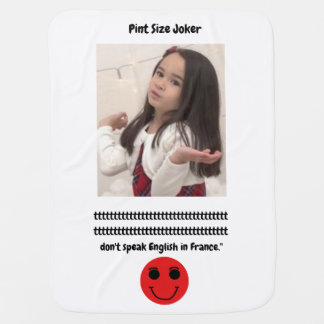 Pint Size Joker: French Poodle Speaks English Baby Blanket