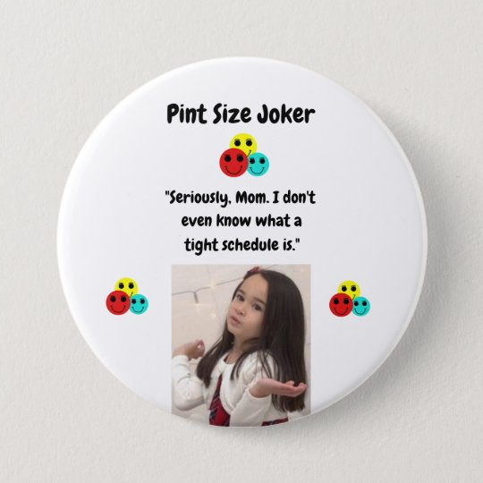 Pint Size Joker: Mom And Her Tight Schedule 3 Inch Round Button